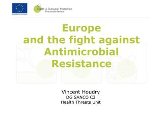 Europe  and the fight against  Antimicrobial Resistance