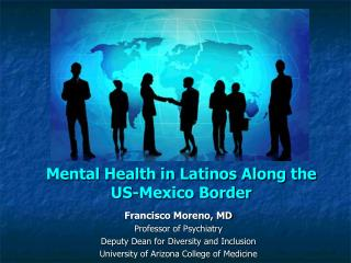 Mental Health in Latinos Along the US-Mexico Border