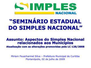 """""""SEMINÁRIO ESTADUAL DO SIMPLES NACIONAL"""""""