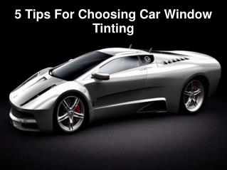 5 Tips For Choosing Car Window Tinting