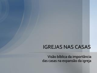 IGREJAS NAS CASAS