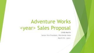 Adventure Works  <year> Sales Proposal