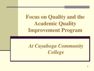 Focus on Quality and the Academic Quality Improvement Program