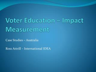 Voter Education – Impact Measurement