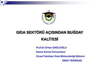 Prof.Dr.Orhan DAGLIOGLU Namik Kemal  niversitesi  Ziraat Fak ltesi Gida M hendisligi B l m