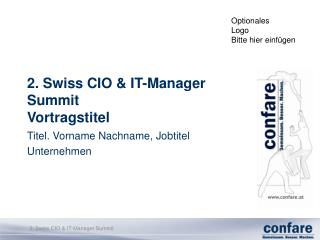 2. Swiss CIO & IT-Manager Summit Vortragstitel