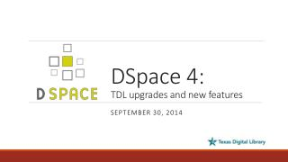 DSpace  4: TDL upgrades and new features
