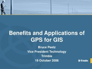 Benefits and Applications of GPS for GIS