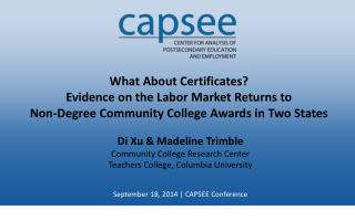 Di Xu  & Madeline Trimble  Community College Research Center Teachers College, Columbia University