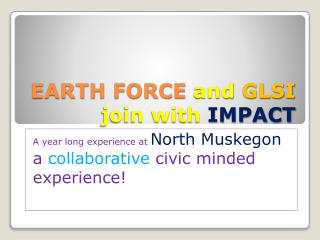 EARTH FORCE  and  GLSI  join with  IMPACT