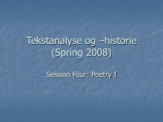 Tekstanalyse og –historie (Spring 2008)