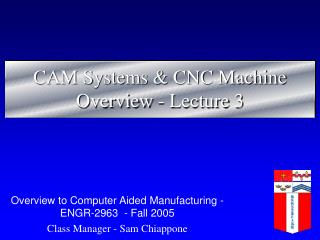 CAM Systems & CNC Machine Overview - Lecture 3