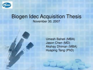 Biogen Idec Acquisition Thesis November 30, 2007