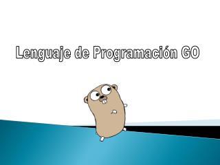 Lenguaje de Programación GO