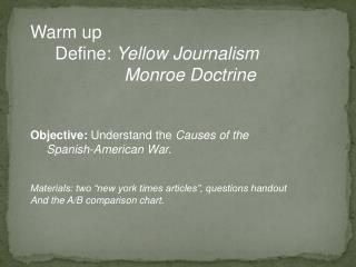 Warm up      Define:  Yellow Journalism                    Monroe Doctrine