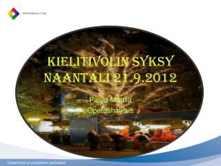 Kielitivolin syksy Naantali 21.9.2012