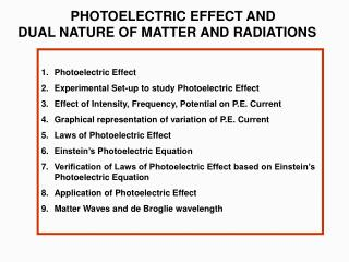 PHOTOELECTRIC EFFECT AND                      DUAL NATURE OF MATTER AND RADIATIONS