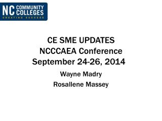 CE SME UPDATES NCCCAEA Conference September 24-26, 2014