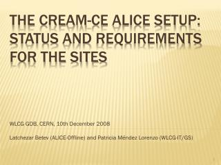 The CREAM-CE ALICE setup:  Status  and  Requirements  for the sites