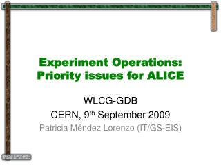 Experiment Operations: Priority issues for ALICE