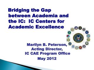 Bridging the Gap between Academia and the IC:  IC Centers for Academic Excellence