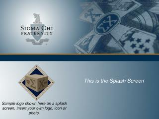 Sample logo shown here on a splash screen. Insert your own logo, icon or photo.