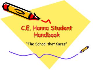 C.E. Hanna Student Handbook