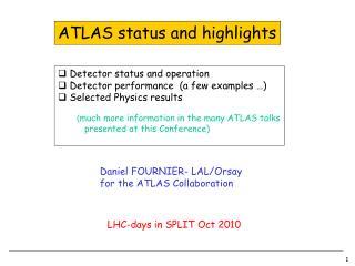 ATLAS status and highlights