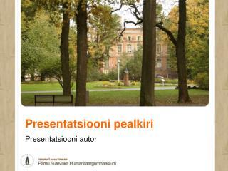 Presentatsiooni pealkiri
