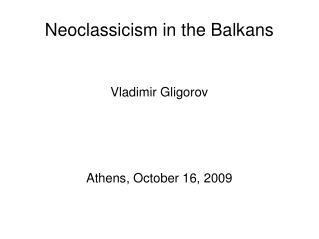 Neoclassicism in the Balkans