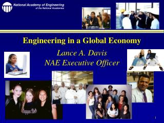 Engineering in a Global Economy Lance A. Davis NAE Executive Officer