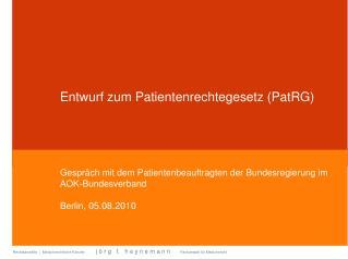 Entwurf zum Patientenrechtegesetz (PatRG)
