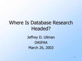 Where Is Database Research Headed?