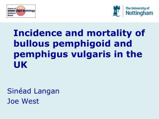Incidence and mortality of bullous pemphigoid and pemphigus vulgaris in the UK