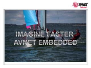 IMAGINE FASTER  AVNET EMBEDDED