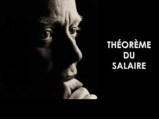 THÉORÈME DU  SALAIRE