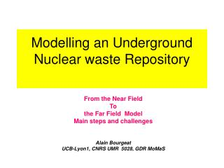 Modelling an Underground Nuclear waste Repository