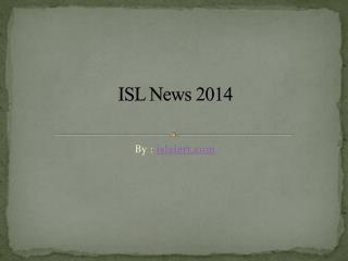 ISL News 2014