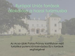Európai Uniós források allokálása a hazai turizmusba