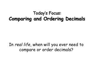 Today's Focus: Comparing and Ordering Decimals