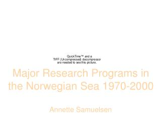 Major Research Programs in the Norwegian Sea 1970-2000