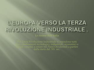 L'Europa verso la terza rivoluzione industriale .