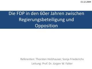 Die FDP in den 60er Jahren zwischen Regierungsbeteiligung und Opposition