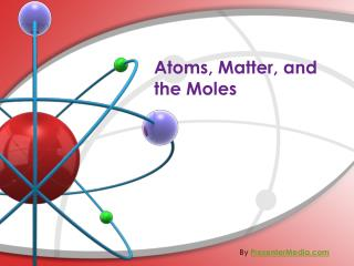 Atoms, Matter, and the Moles