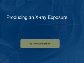 Producing an X-ray Exposure