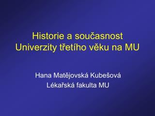 Historie a současnost Univerzity třetího věku na MU