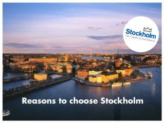 Presentation - Reasons to choose Stockholm