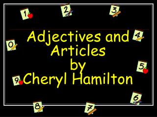 Adjectives and Articles by Cheryl Hamilton