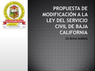 Propuesta de modificación a la ley del servicio civil de baja california
