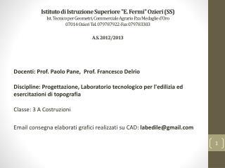 Docenti: Prof. Paolo Pane,  Prof. Francesco Delrio